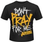 Asking Alexandria Don T Pray T-Shirt