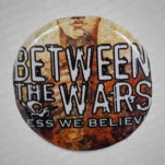 Between The Wars Less We Believe Pin Pin