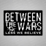 Between The Wars Less We Believe Sticker