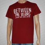 Between The Wars Less We Believe Maroon T-Shirt