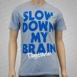 Daytrader Slow Down My Brain Light Blue T-Shirt