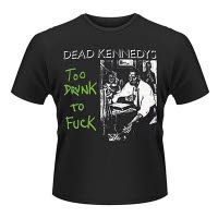Dead Kennedys Too Drunk To Fuck Single T-Shirt