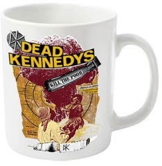 Dead Kennedys Kill The Poor Coffee Mug