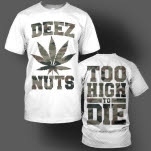 Deez Nuts Too High White T-Shirt