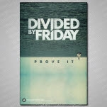 Divided By Friday Prove It Poster