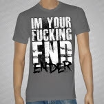 ENDER Im Your Fucking End Charcoal Gray T-Shirt