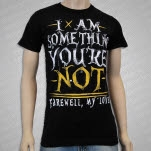 Farewell    My Love Something Youre Not Black T-Shirt