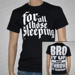 For All Those Sleeping Bro It Up Black T-Shirt