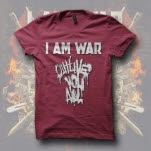 I Am War Outlive You All Maroon T-Shirt