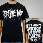 I Declare War If It Aint Broke Black T-Shirt