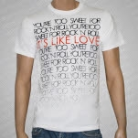 official Its Like Love Text White T-Shirt