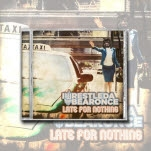 Iwrestledabearonce Late For Nothing CD