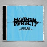 Maximum Penalty Demo 89 And East Side Story EP CD