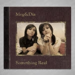 Meg and Dia Something Real CD