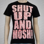 Mosh It Up Clothing Shut Up T-Shirt