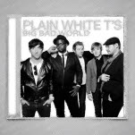 Plain White Ts Big Bad World CD