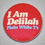 Plain White Ts I Am Delilah Pink Pin