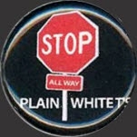 Plain White Ts Stop Pin