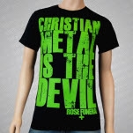 Rose Funeral Christian Music is the Devil Black T-Shirt