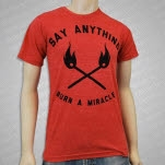 Say Anything Burn A Miracle Red T-Shirt
