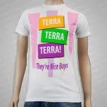 Terra Terra Terra Theyre Nice Boys White T-Shirt