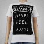The Dangerous Summer Never Feel Alone White T-Shirt