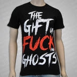 The Gift of Ghosts The Gift Of Fucking Ghosts Black T-Shirt