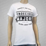 The Undecided Majors No One Else White T-Shirt