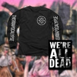 This Or The Apocalypse Were All Dead Black Long Sleeve Shirt