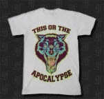 This Or The Apocalypse Wolf White T-Shirt