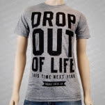 This Time Next Year Drop Out Of Life Asphalt T-Shirt