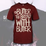 We Butter The Bread With Butter Destroyed Maroon T-Shirt