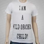 Wild Orchid Children I Am A Wild Orchid Child White T-Shirt