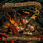 xLooking Forwardx Down With The Ship EP CD
