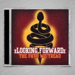 xLooking Forwardx The Paths We Tread CD