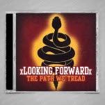xLooking Forwardx The Paths We Tread CD